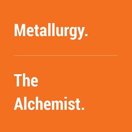 Metallurgy & The Alchemist.
